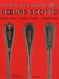 Lien pour pour procurer le livre : http://www.amazon.fr/Secrets-cuisine-soeurs-Scotto-Elisabeth/dp/2842775937