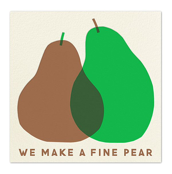"""We make a fine pear"" - Erin Jang"