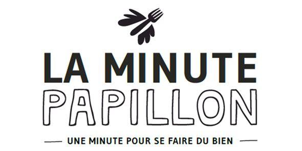 La Minute Papillon, une minute pour se faire du bien !
