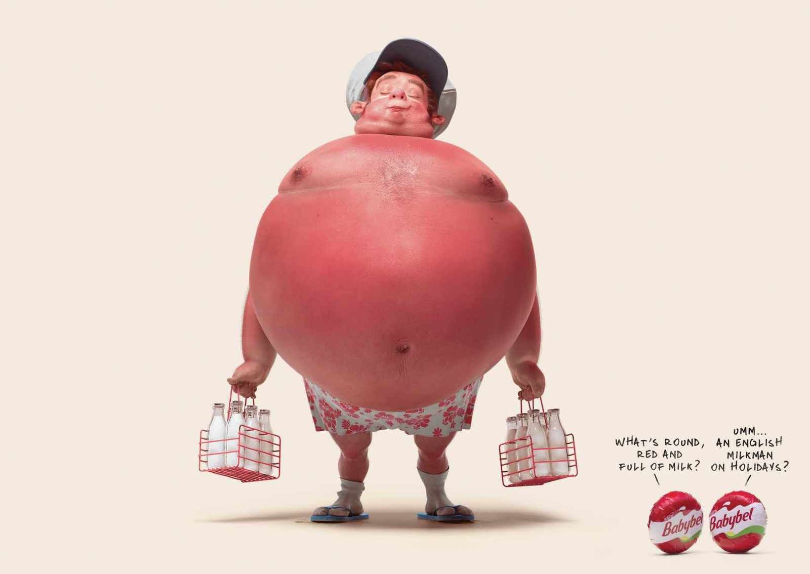 """What's round, red, and full of milk ?"" ""Umm... an english milkman on holidays ?"" (Babybel) 