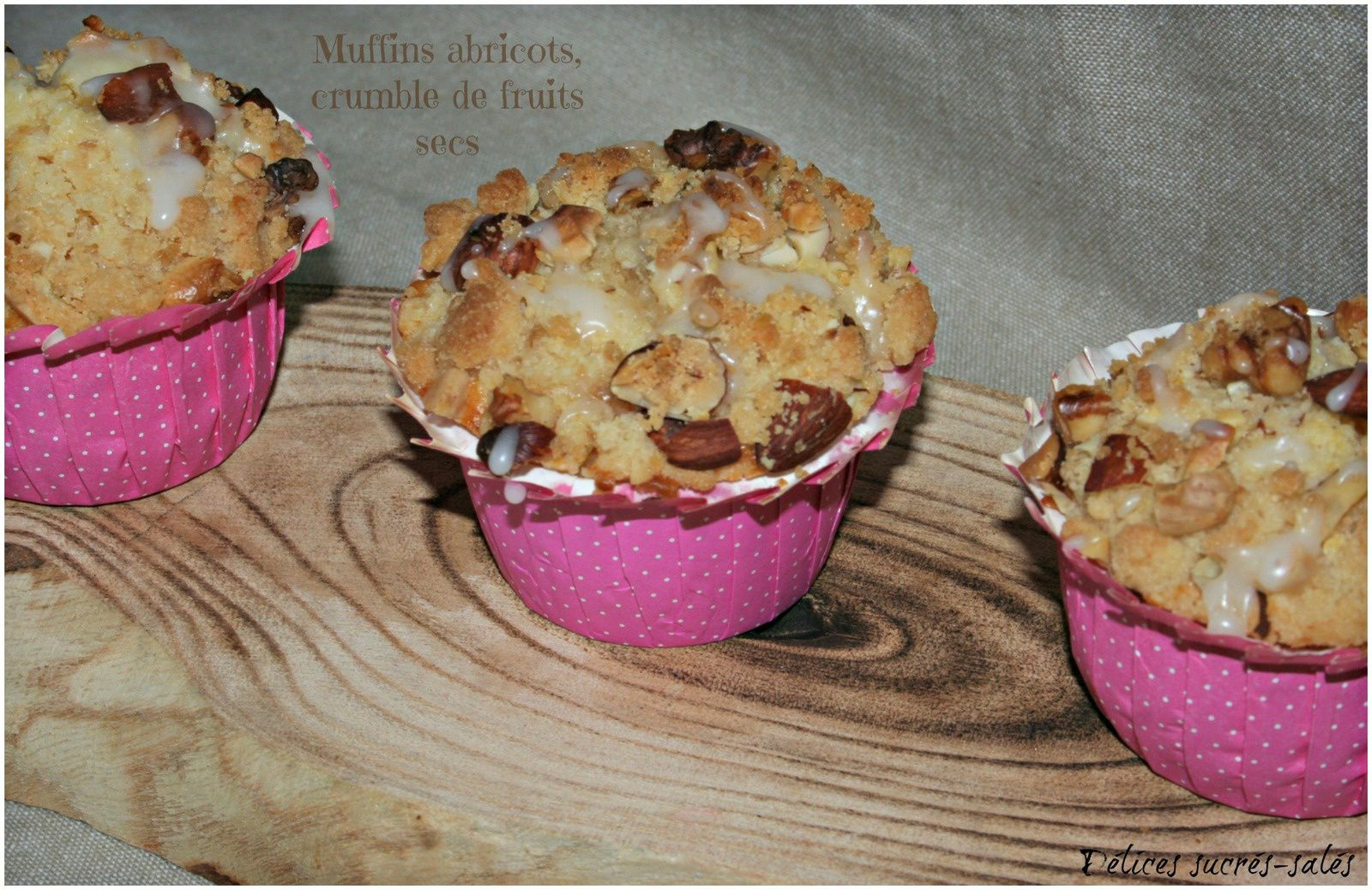 Muffins abricots, crumble de fruits secs