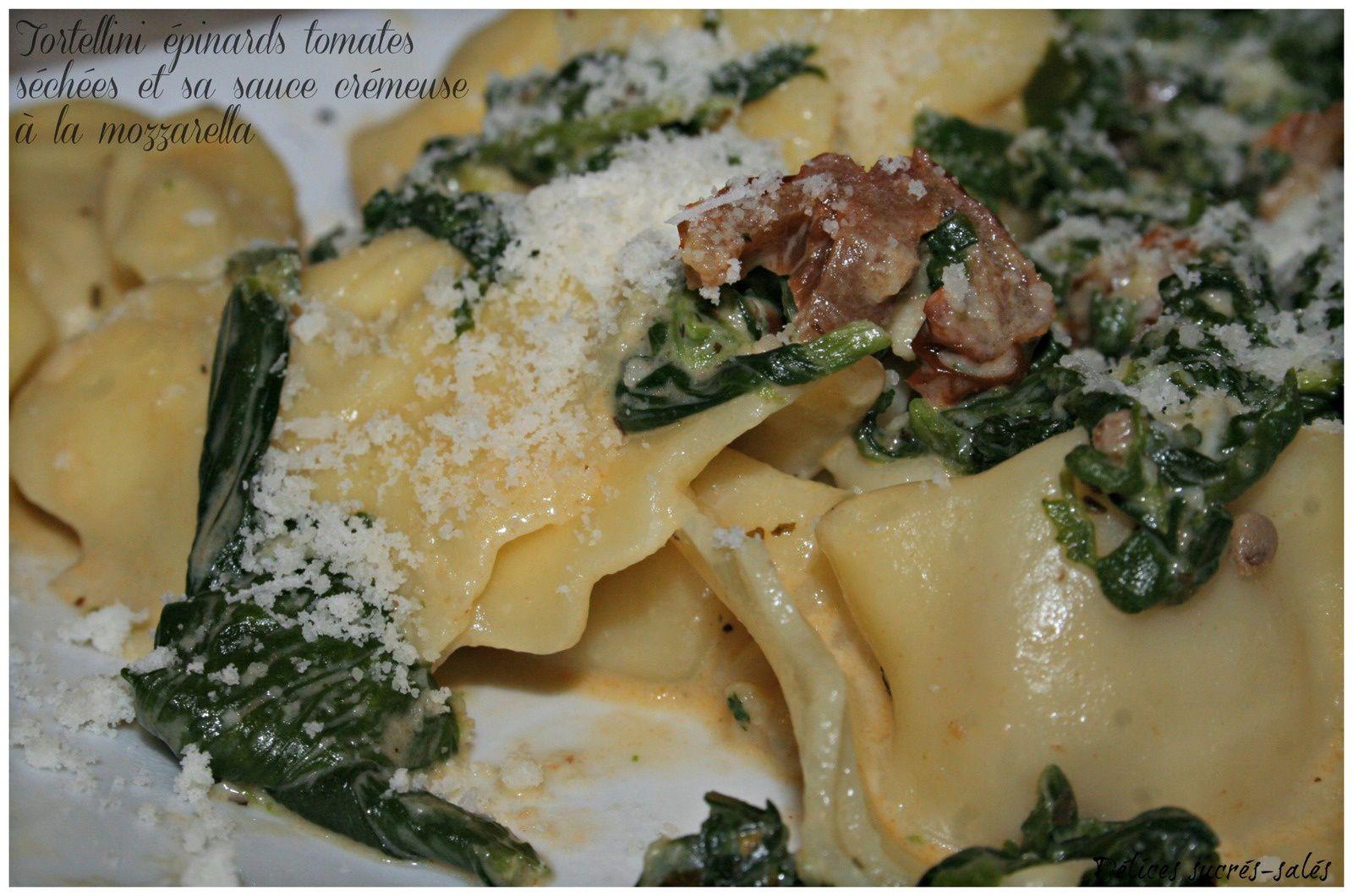 Tortellini épinards tomates séchées et sa sauce crémeuse à la mozzarella