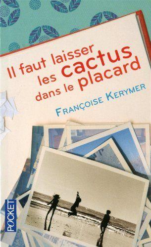 {Lecture} Il faut laisser les cactus dans les tiroirs / Françoise Kerymer