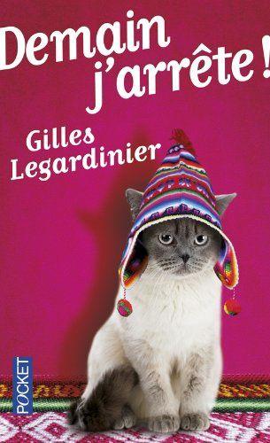 Demain j'arrête / Gilles Legardinier