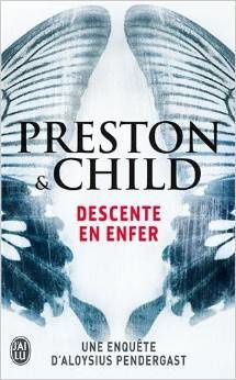 {Lecture} Descente en enfer / Preston &amp&#x3B; Child