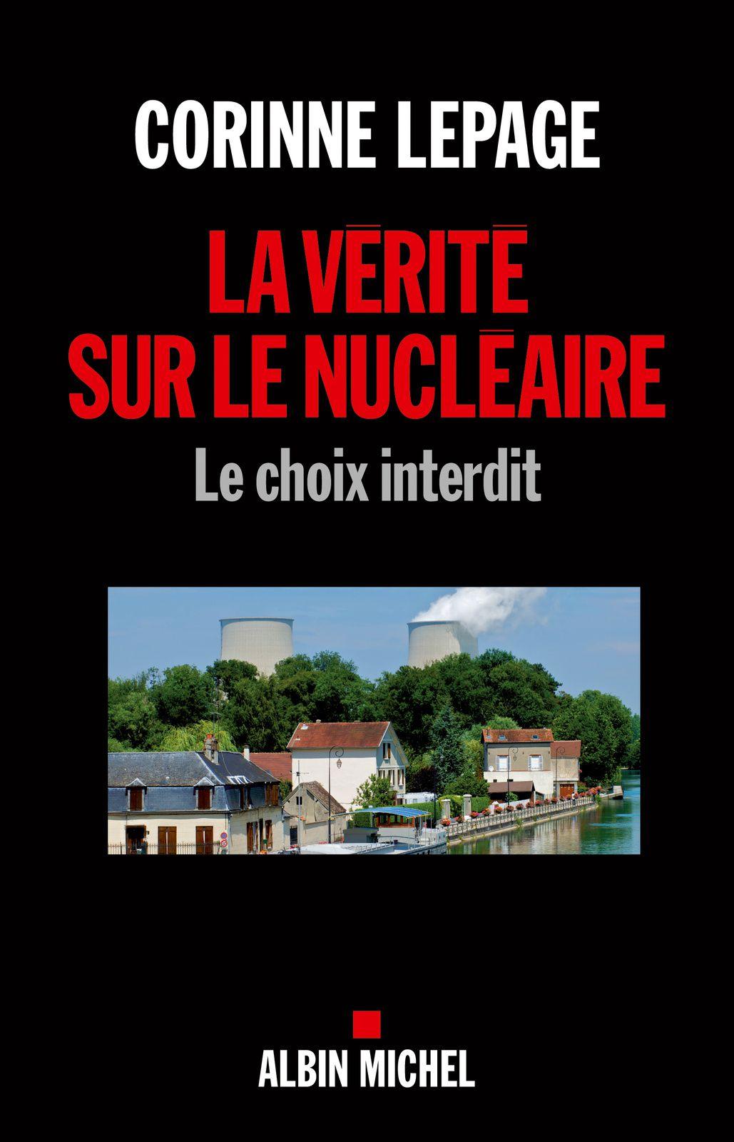 « La vérité sur le nucléaire » aux éditions Albin Michel (2011)