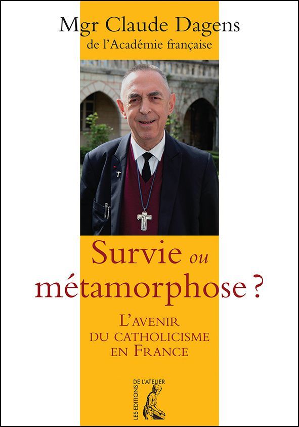 SURVIE OU MÉTAMORPHOSE ? L'avenir du catholicisme en France