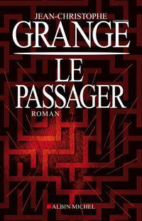 Le passager - Jean-Christophe Grangé