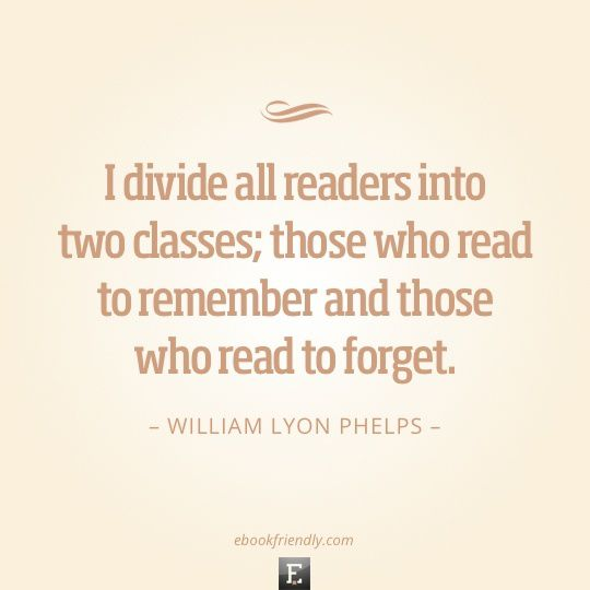 A reader lives a thousand lives before he dies, the man who never reads lives only one