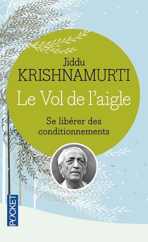 Krishnamurti : Comment affronter la vie telle qu'elle est aujourd'hui ?