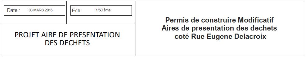 Projet modificatif aire de présentation des déchets de la rue Eugène-Delacroix (8 mars 2016)