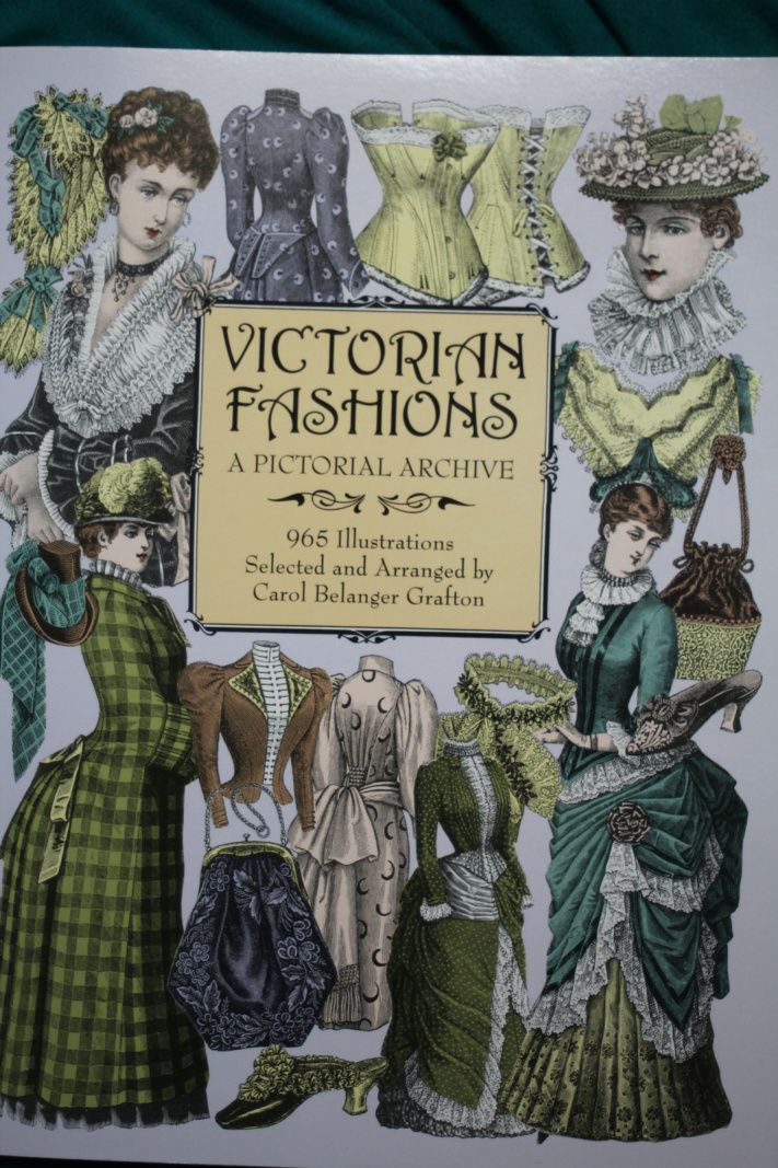 Victorian Fashions: A Pictorial Archive - 965 Illustrations Selected and Arranged by Carol Belanger Grafton