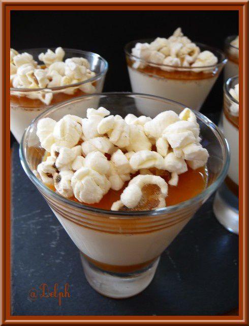 Panna cotta avec son coulis de Caramel et Pop corn.