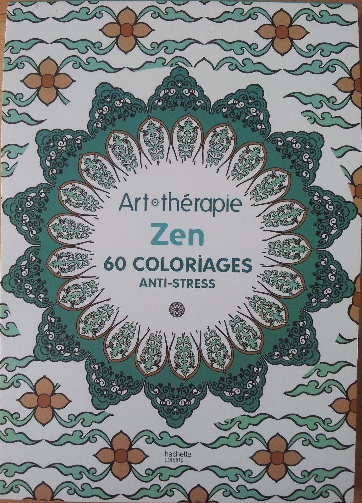 Art thérapie ZEN 60 coloriages anti stress Hachette Loisirs juillet 2014