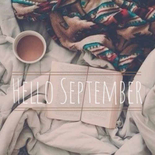 Hello September ! Be good with me ♥