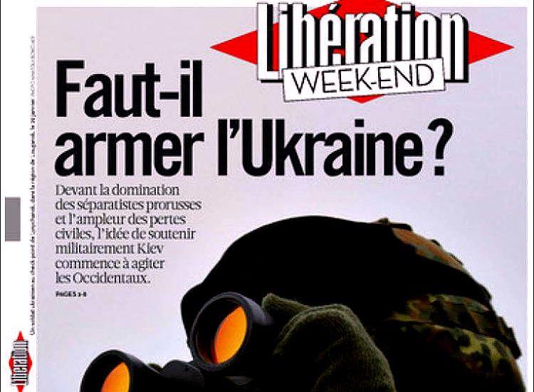 Le journal Libération appelle à armer l'Ukraine