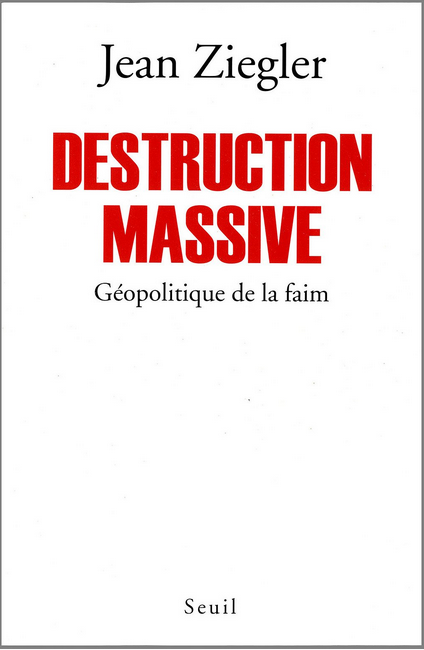 DESTRUCTION MASSIVE – Géopolitique de la faim (Bibliothequefarenheit)