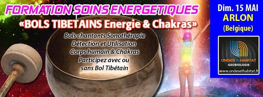 ARLON - Formation Soins Energétiques : &quot&#x3B;BOLS TIBETAINS et CHAKRAS&quot&#x3B; Dimanche 15 Mai à Arlon centre (BELGIQUE)