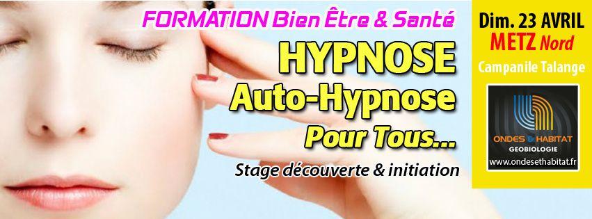 METZ-Formation initiation Découverte : &quot&#x3B;Hypnose &amp&#x3B; Autohypnose&quot&#x3B; 23 avril 2017