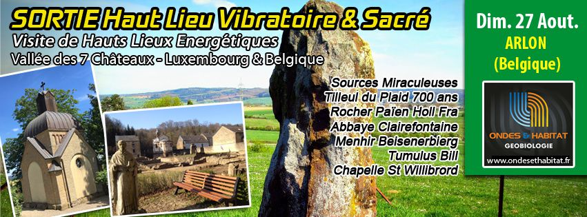 Sortie hauts lieux vibratoires et sacrés entre Luxembourg et Belgique, vallée des Sept Châteaux