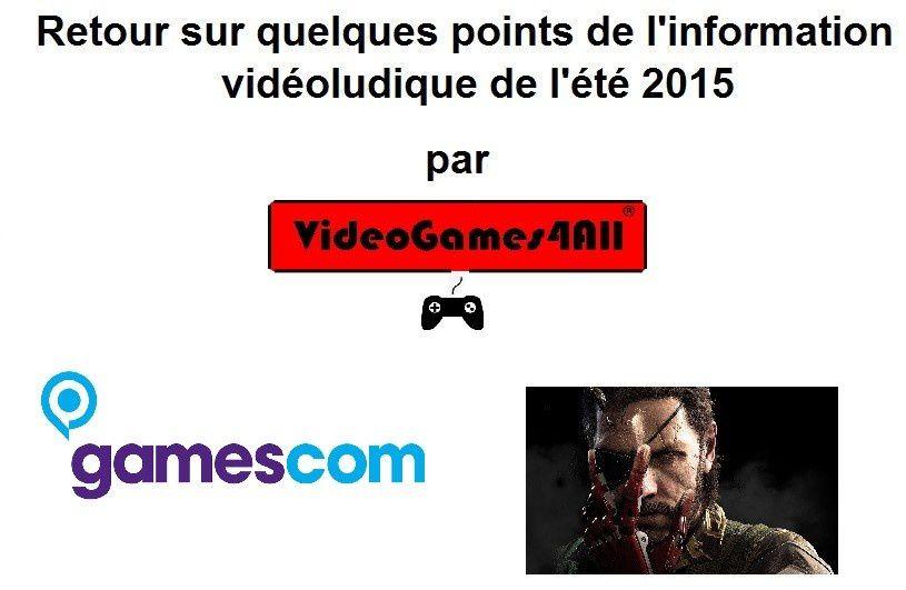 Retour sur quelques événements jeux vidéo de l'été 2015