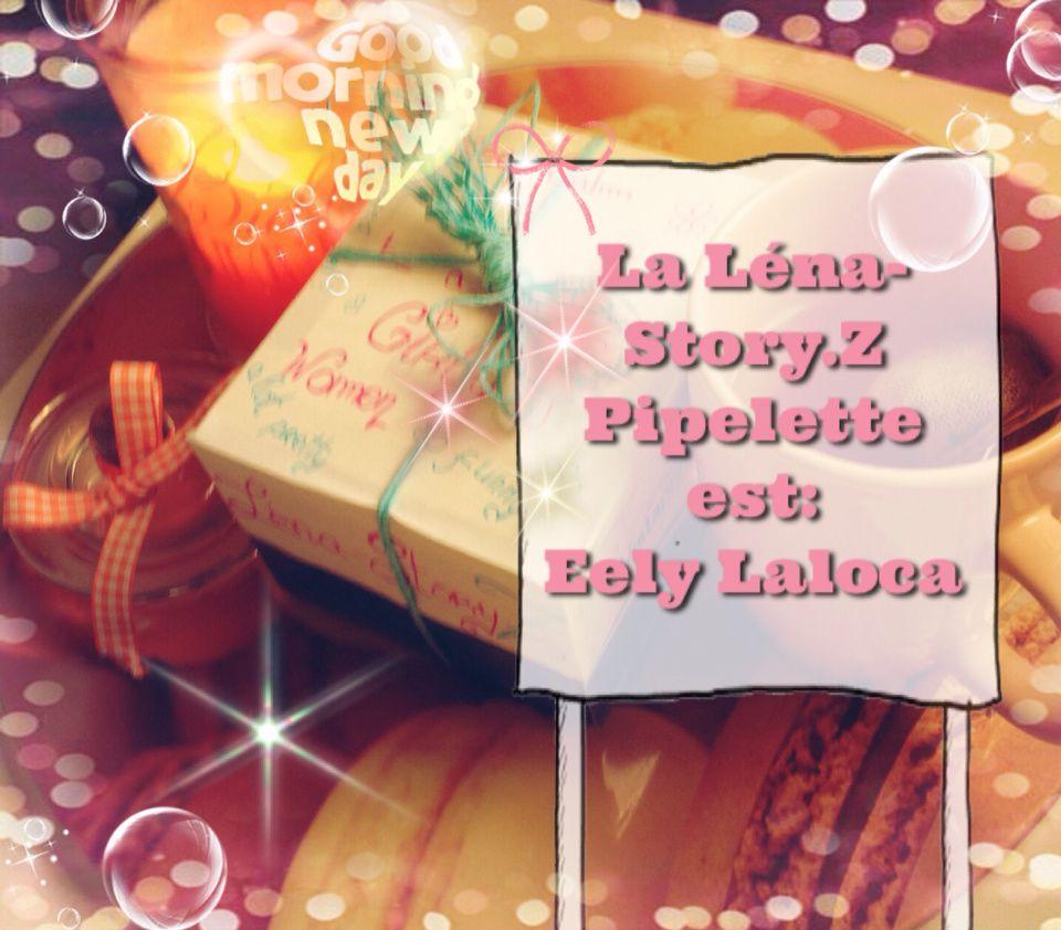 Léna-Story.Z Pipelette du mois de Janvier