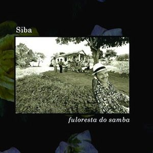 Fuloresta do Samba (2002) - Siba