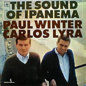 The Sound Of Ipanema (1964) - Paul Winter e Carlos Lyra