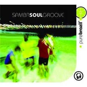 Pure Brazil : Samba Soul Groove (2004)