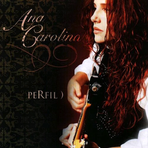 Perfil (2005) - Ana Carolina