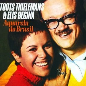 Aquarela do Brasil (1969) - Elis Regina e Toots Thielemans
