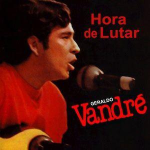 Hora De Lutar (1965) - Geraldo Vandre