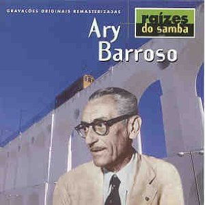 Raízes Do Samba (2000) - Ary Barroso