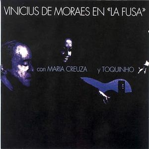 En la Fusa con Maria Creuza y Toquinho (1970) - Vinicius de Moraes