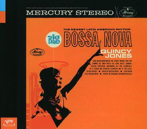 Big Band Bossa Nova (1962) - Quincy Jones