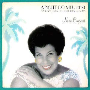 A noite do meu bem - As canções de Dolores Duran (1994) - Nana Caymmi