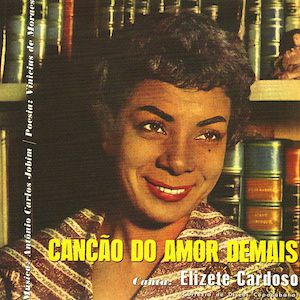 Canção do Amor Demais (1958) - Elizete Cardoso