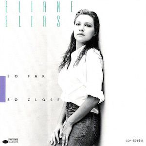 So Far So Close (1989) - Eliane Elias