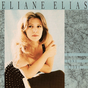 A Long Story (1991) - Eliane Elias