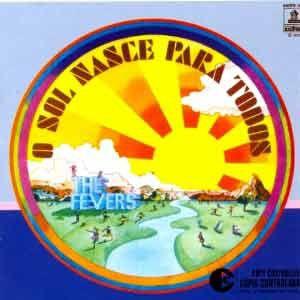 O Sol Nasce Para Todos (1975) - The Fevers