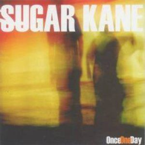 Once One Day (2000) - Sugar Kane
