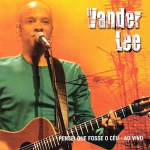 Pensei Que Fosse O Céu (2006) - Vander Lee