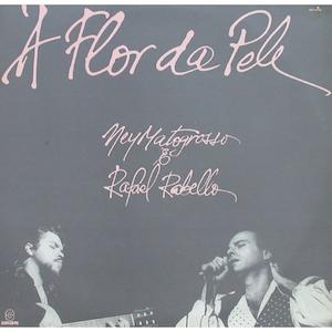 À Flor da Pele (1990) - Ney Matogrosso e Raphael Rabello