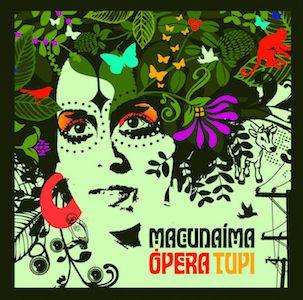 Macunaíma Ópera Tupi (2008) - Iara Rennó