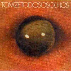 Todos os Olhos (1973) - Tom Zé