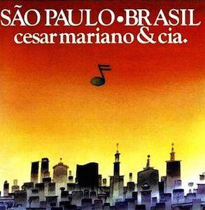 São Paulo - Brasil (1977) - César Mariano & Cia