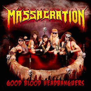 Good Blood Headbanguer (2009) - Massacration