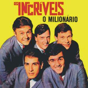 O Milionário (1965) - Os Incriveis