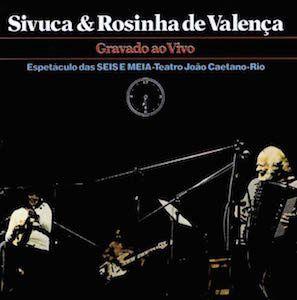 Seis E Meia Ao Vivo (1977) - Sivuca & Rosinha de Valença