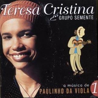 A Música de Paulinho da Viola (2002) - Teresa Cristina e Grupo Semente